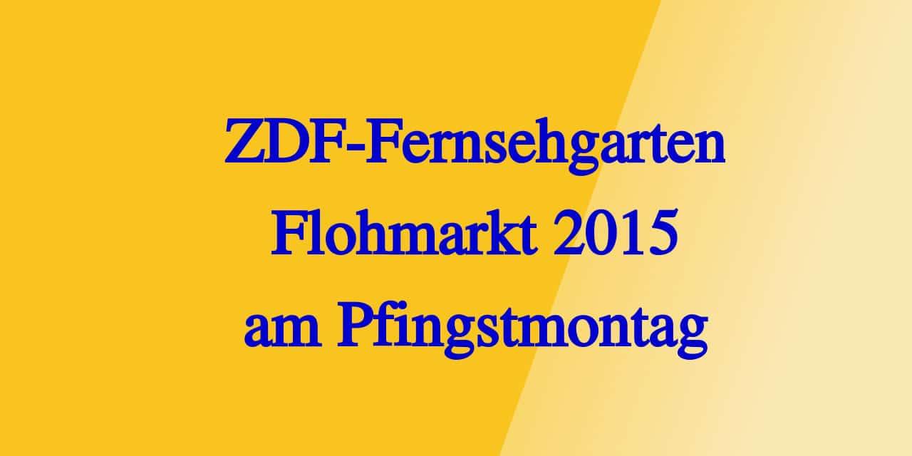 fernsehgarten flohmarkt 25.05.2015