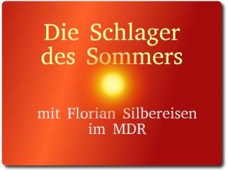 die schlager des sommers florian silbereisen mdr