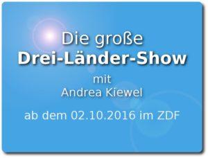 Die große Drei-Länder-Show mit andrea kiewel