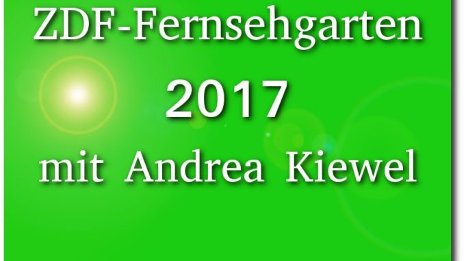 zdf-fernshehgarten 2017 tickets