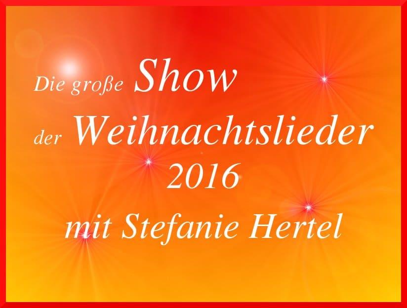 Die große Show der Weihnachtslieder 2016 mit Stefanie Hertel