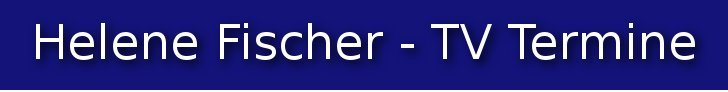 helene-fischer-tv-termine