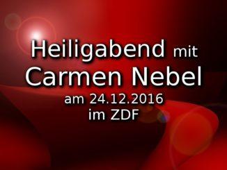heiligabend-mit-carmen-nebel-am-24-12-2016