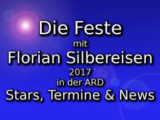 die-feste-mit-florian-silbereisen-2017-stars-termine