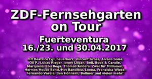 ZDF-Fernsehgarten on Tour am 16. 23. und 30.04.2017 auf Fuerteventura!